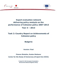 Expert evaluation network delivering policy analysis on the performance of Cohesion policy 2007-2013. Year 3 – 2013. Task 2: Country Report on Achievements of Cohesion policy. Bulgaria.