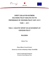 EXPERT EVALUATION NETWORK DELIVERING POLICY ANALYSIS ON THE PERFORMANCE OF COHESION POLICY 2007-2013. YEAR 1 – 2011. TASK 2: COUNTRY REPORT ON ACHIEVEMENTS OF COHESION POLICY. BULGARIA. Cover Image