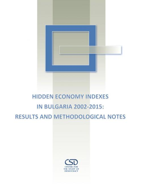 Hidden Economy Indexes in Bulgaria 2002-2015: Results and Methodological Notes