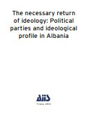The necessary return of ideology: Political parties and ideological profile in Albania