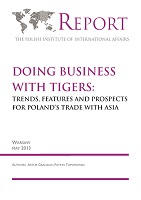 Doing Business with Tigers: Trends, Features and Prospects for Poland's Trade with Asia
