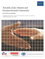 IDEAS Report: Towards a Euro-Atlantic and Eurasian Security Community. From Vision to Reality