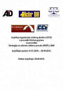 Civil Society Organizations Report (CSO) on Implementation of the Action Plan for the Implementation of the Justice Sector Reform Strategy (JSB) in BiH (2010, January – June) Cover Image
