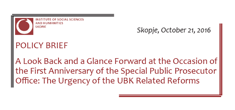 A Look Back and a Glance Forward at the Occasion of the First Anniversary of the Special Public Prosecutor Office: The Urgency of the UBK Related Reforms