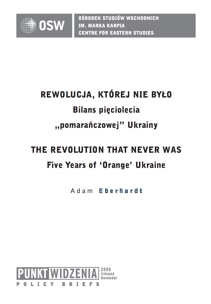 The Revolution that never was. Five years of 'Orange' Ukraine