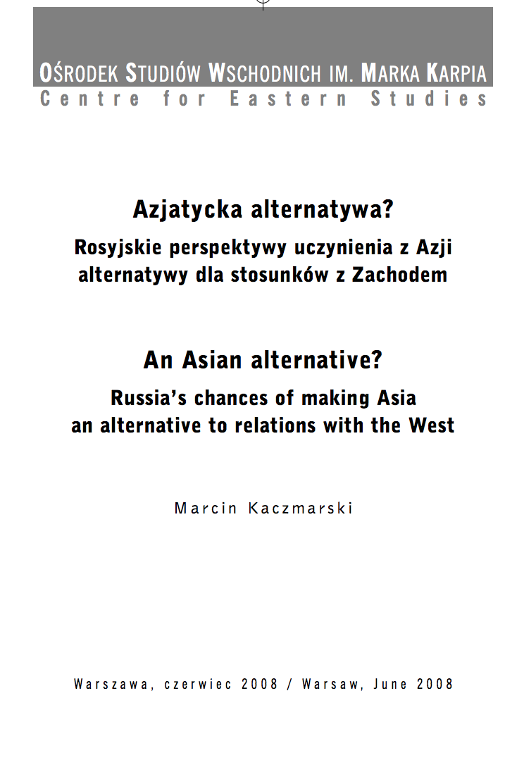 An Asian alternative? Russia's chances of making Asia an alternative to relations with the West