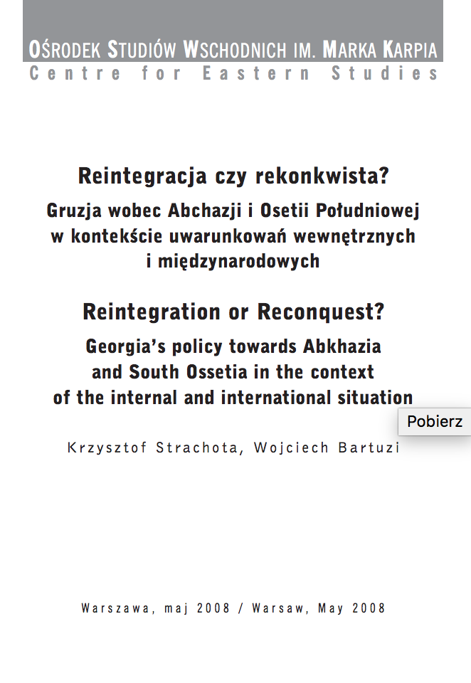 Reintegration or Reconquest? Georgia's policy towards Abkhazia and South Ossetia in the context of the internal and international situation Cover Image