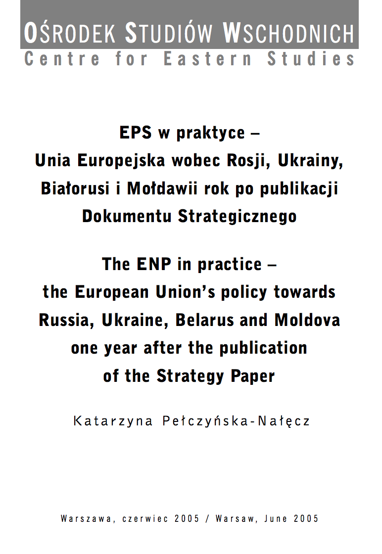 The ENP in practice - the European Union's policy towards Russia, Ukraine, Belarus and Moldova one year after the publication of the Strategy Paper