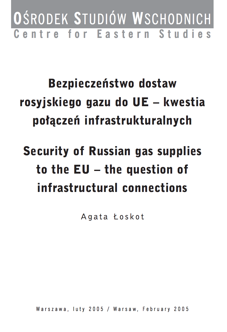 Security of Russian Gas Supplies to the EU - the Qestion of Infrastructural Connections