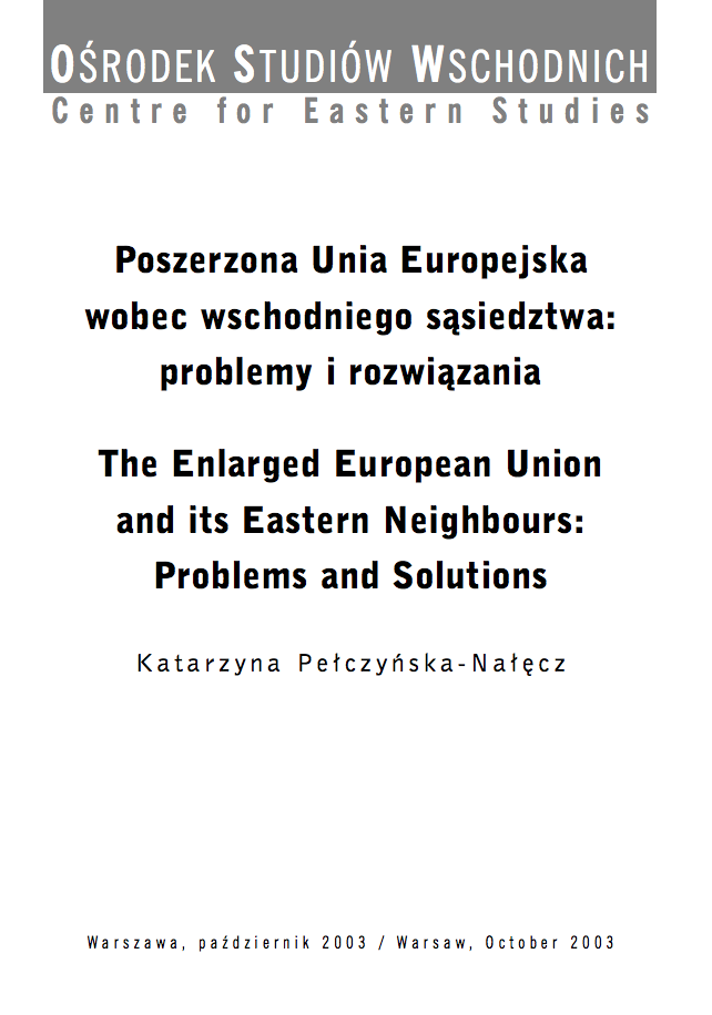 The Enlarged European Union and its Eastern Neighbours: Problems and Solutions