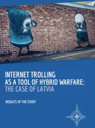 INTERNET TROLLING AS A TOOL OF HYBRID WARFARE: THE CASE OF LATVIA
