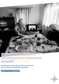 EXECUTIVE SUMMARY. ANALYSIS OF RUSSIA'S INFORMATION CAMPAIGN AGAINST UKRAINE - EXAMINING NON-MILITARY ASPECTS OF THE CRISIS IN UKRAINE FROM A STRATEGIC COMMUNICATIONS PERSPECTIVES