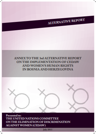 ANNEX TO THE 3rd ALTERNATIVE REPORT ON THE IMPLEMENTATION OF CEDAW AND WOMEN'S HUMAN RIGHTS IN BOSNIA AND HERZEGOVINA