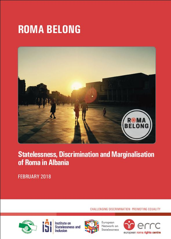 ROMA BELONG - Statelessness, Discrimination and Marginalisation of Roma in Albania