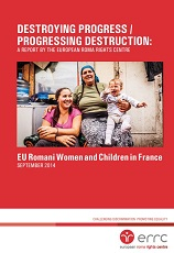 DESTROYING PROGRESS / ROGRESSING DESTRUCTION: EU Romani Women and Children in France Cover Image