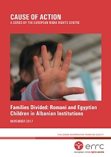 CAUSE OF ACTION: Families divided: Romani and Egyptian Children in Albanian Institutions