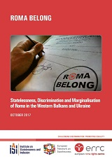 ROMA BELONG. Statelessness, Discrimination and Marginalisation of Roma in the Western Balkans and Ukraine