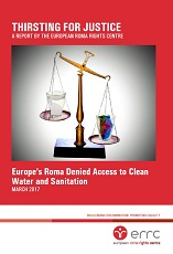 THIRSTING FOR JUSTICE. Europe's Roma Denied Access to Clean Water and Sanitation