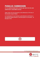 PARALLEL SUBMISSION BY THE EUROPEAN ROMA RIGHTS CENTRE AND CENTER FOR CIVIL AND HUMAN RIGHTS CONCERNING SLOVAKIA (Under Article 18 of the Convention on the Elimination of All Forms of Discrimination Against Women)
