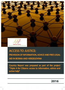 ACCESS TO JUSTICE: PROVISION OF INFORMATION, ADVICE AND FREE LEGAL AID IN BOSNIA AND HEREZGOVINA