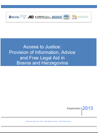 ACCESS TO JUSTICE: PROVISION OF INFORMATION, ADVICE AND FREE LEGAL AID IN BOSNIA AND HERZEGOVINA Cover Image