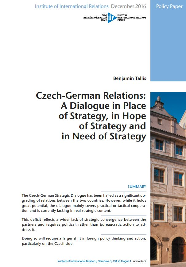 Czech-German Relations: A Dialogue in Place of Strategy, in Hope of Strategy and in Need of Strategy