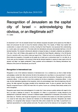 Recognition of Jerusalem as the capital city of Israel – acknowledging the obvious, or an illegitimate act? Cover Image