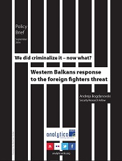 We did criminalize it – now what? Western Balkans response to the foreign fighters threat
