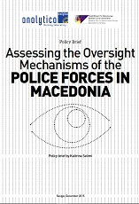 Assessing the Oversight Mechanisms of the POLICE FORCES IN MACEDONIA