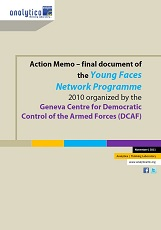 Action Memo – Final Document of the Young Faces Network Programme 2010 Organized by the Geneva Centre for Democratic Control of the Armed Forces (DCAF)