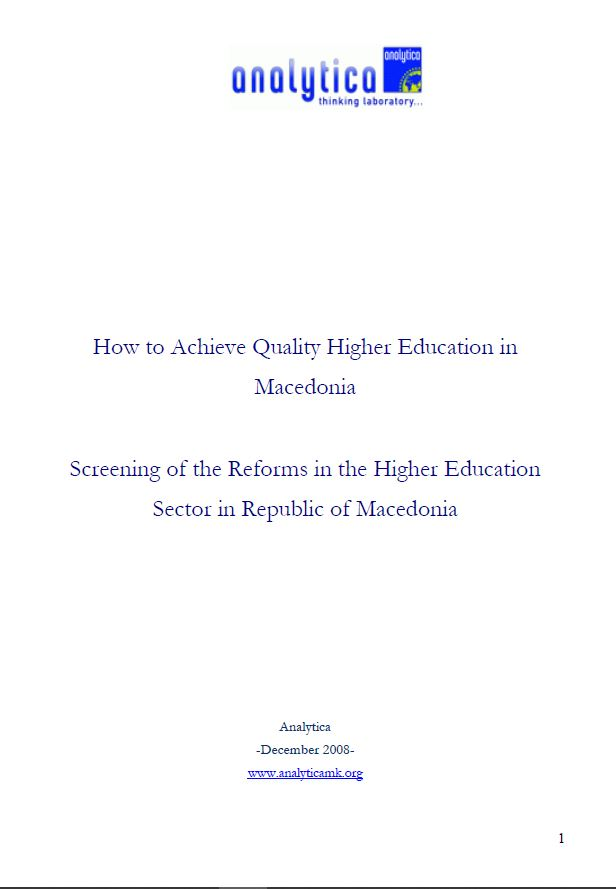 How to Achieve Quality Higher Education in Macedonia. Screening of the Reforms in the Higher Education Sector in Republic of Macedonia