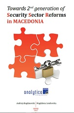 Towards 2nd Generation of Security Sector Reforms in Macedonia