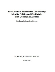 The Albanian Aromanians´ Awakening: Identity Politics and Conflicts in Post-Communist Albania