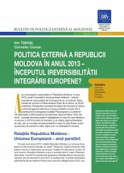 Foreign Policy of the Republic of Moldova in 2013 – The Beginning of European Integration Irreversibility?