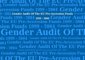 Gender audit of the EU pre-accession funds 1999-2004