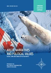 EXECUTIVE SUMMARY. ARCTIC NARRATIVES AND POLITICAL VALUE – CANADA