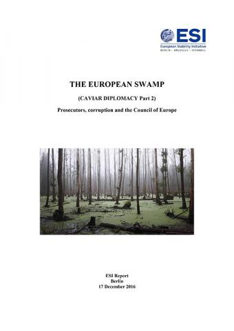 THE EUROPEAN SWAMP. (CAVIAR DIPLOMACY Part 2) Prosecutors, corruption and the Council of Europe