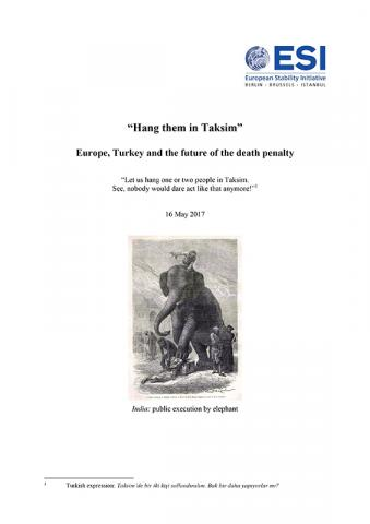 """HANG THEM IN TAKSIM"" Europe, Turkey and the Future of the Death Penalty"