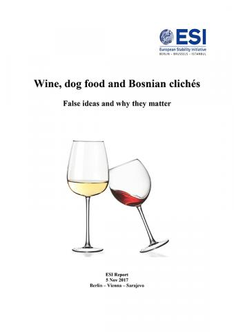 WINE, DOG FOOD AND BOSNIAN CLICHÉS. False ideas and why they matter