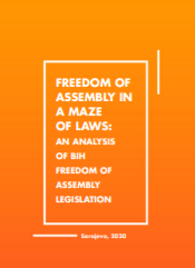Freedom of Assembly in a Maze of Laws: An Analysis of BiH Freedom of Assembly Legislation