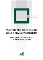 Assisting and Reintegrating Child Victims of Trafficking: Improving Policy and Practice in the EU Member States  Cover Image