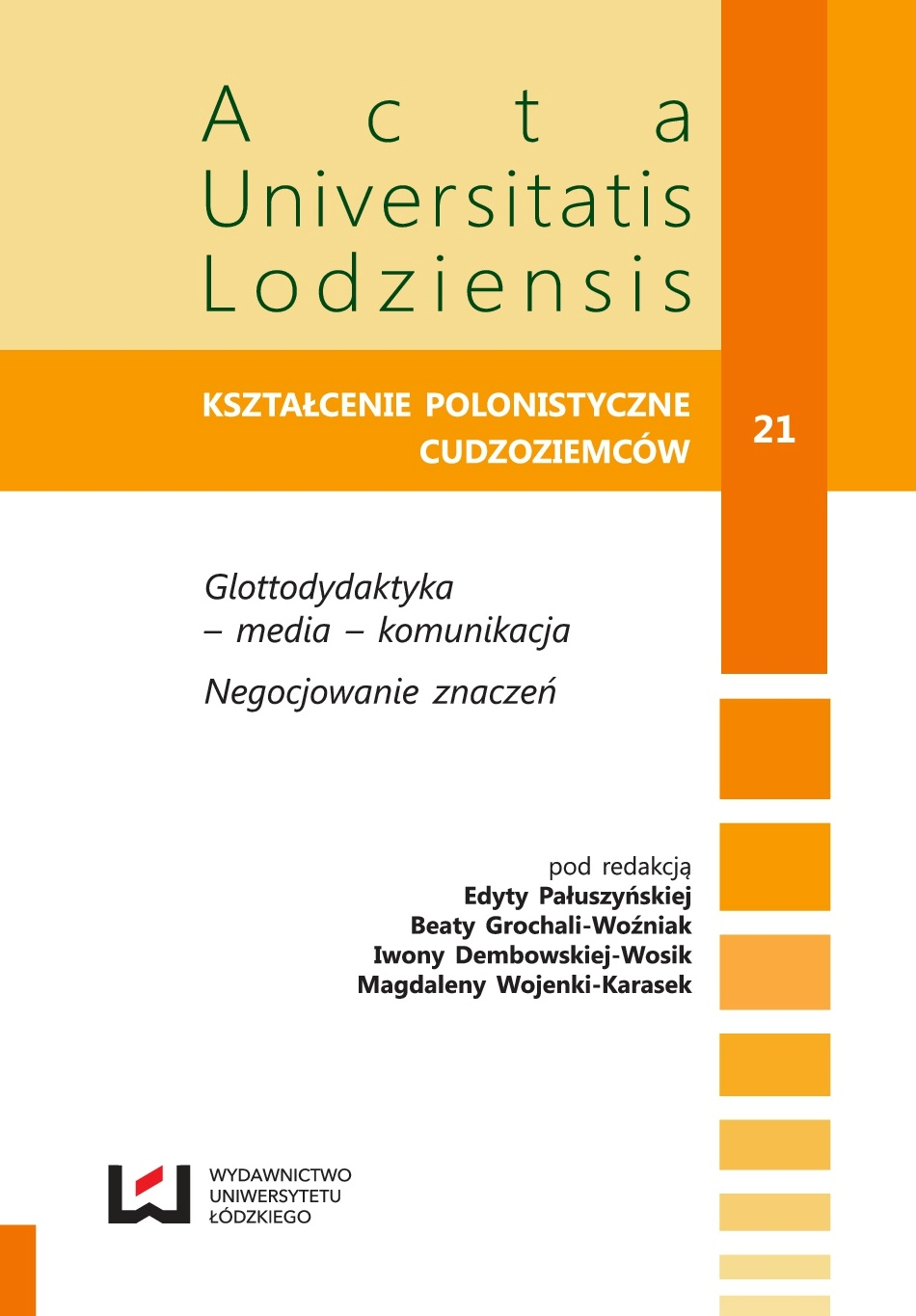 TOWARDS POLISHNESS. FROM THE EXPERIENCE OF POLISH AS FOREIGN LANGUAGE TEACHER Cover Image