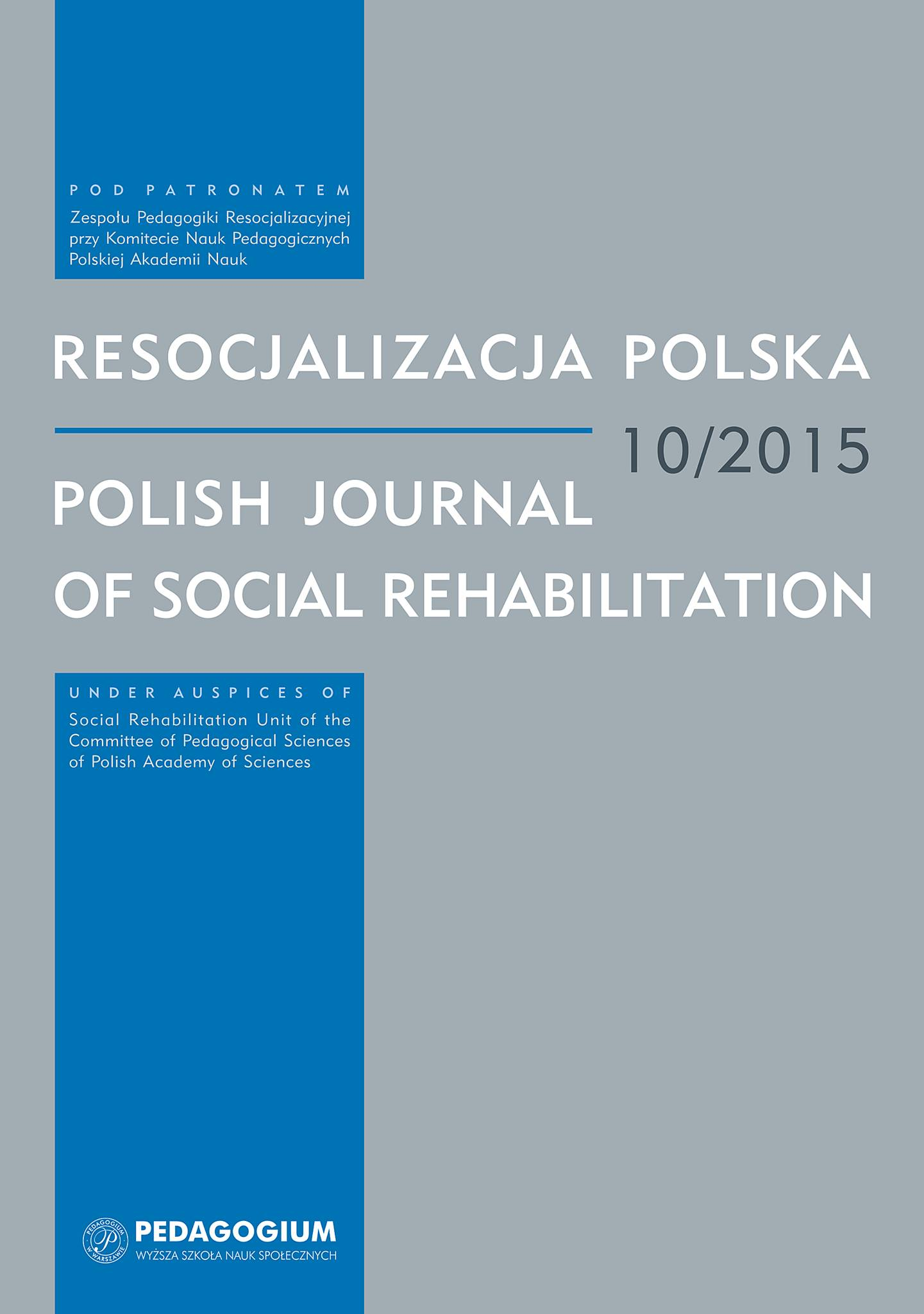 "The Social Status of the Social Rehabilitation Pedagogue in Qualitative Ethnographic Research. Methodological and Ethical Dilemmas in a ""Difficult Field"" Cover Image"