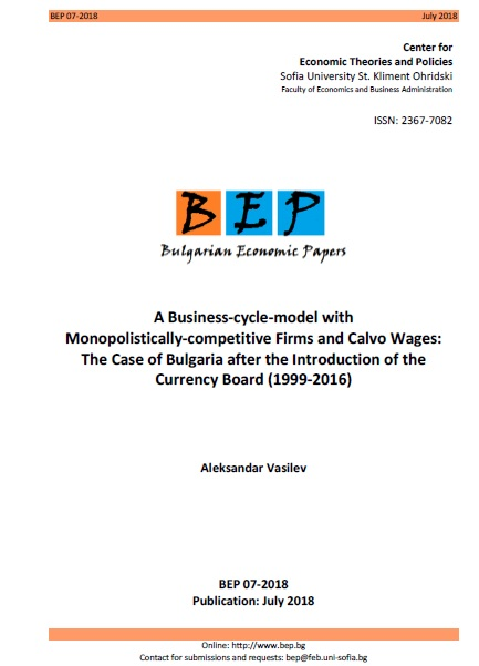 A business-cycle-model with monopolistically-competitive Firms and Calvo wages: the case of Bulgaria after the introduction of the currency board (1999-2016)