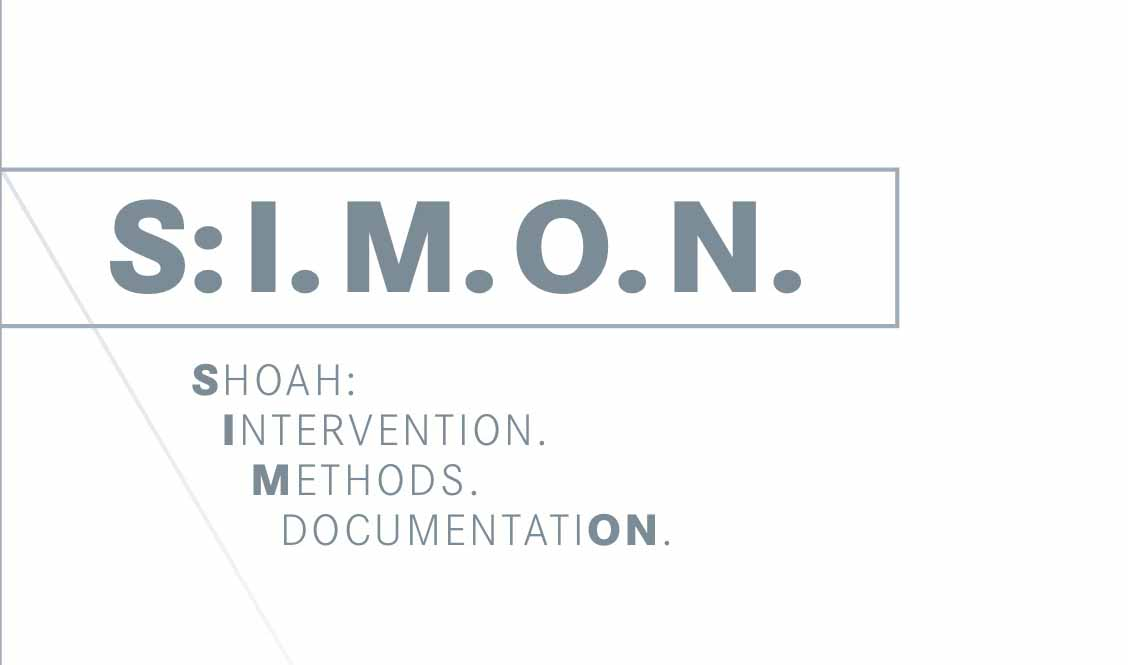 S:I.M.O.N. Shoah: Intervention. Methods. Documentation.