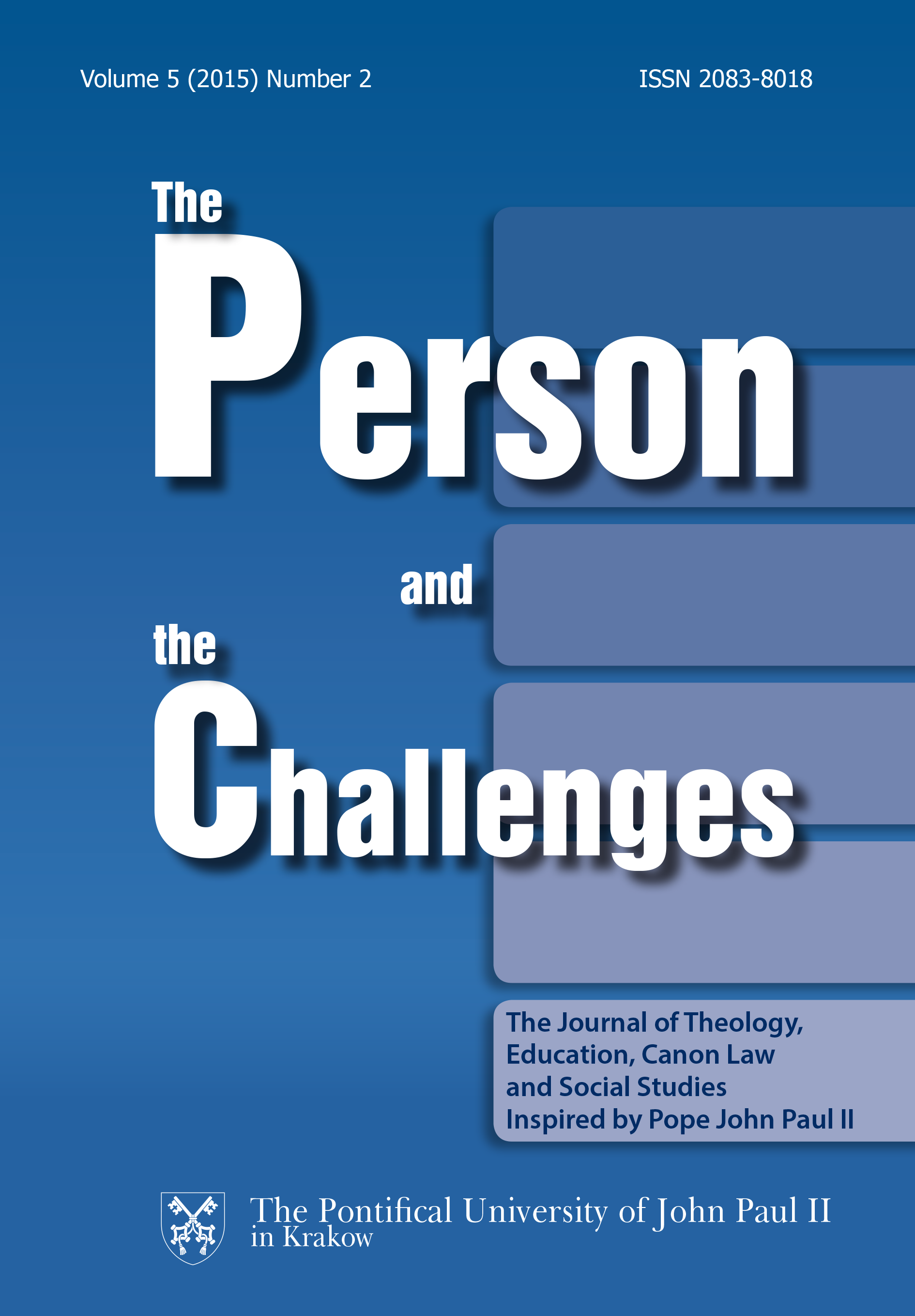 The Person and the Challenges. The Journal of Theology, Education, Canon Law and Social Studies Inspired by Pope John Paul II